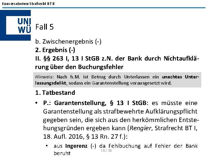 Konversatorium Strafrecht BT II Fall 5 b. Zwischenergebnis (-) 2. Ergebnis (-) II. §§