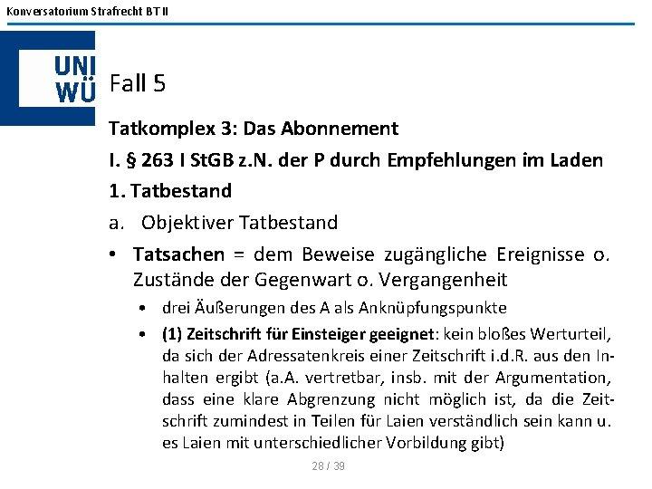 Konversatorium Strafrecht BT II Fall 5 Tatkomplex 3: Das Abonnement I. § 263 I