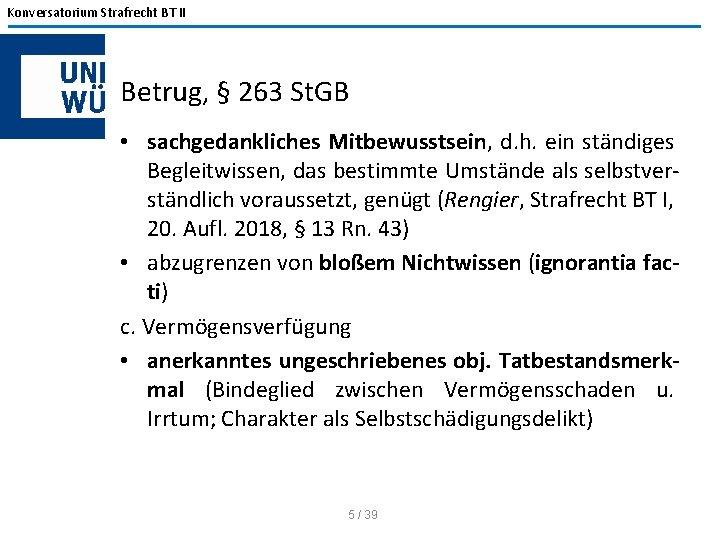 Konversatorium Strafrecht BT II Betrug, § 263 St. GB • sachgedankliches Mitbewusstsein, d. h.