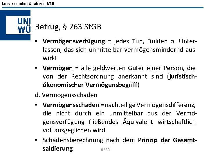 Konversatorium Strafrecht BT II Betrug, § 263 St. GB • Vermögensverfügung = jedes Tun,