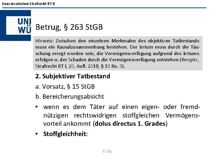 Konversatorium Strafrecht BT II Betrug, § 263 St. GB Hinweis: Zwischen den einzelnen Merkmalen