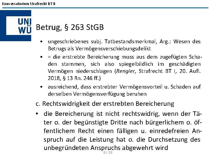 Konversatorium Strafrecht BT II Betrug, § 263 St. GB • ungeschriebenes subj. Tatbestandsmerkmal, Arg.