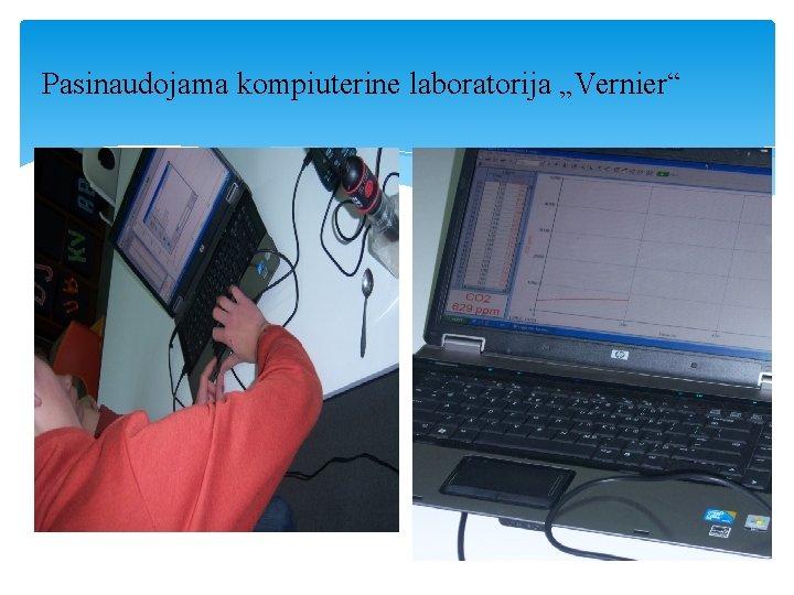 """Pasinaudojama kompiuterine laboratorija """"Vernier"""""""