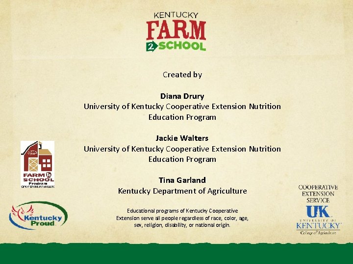 Created by Diana Drury University of Kentucky Cooperative Extension Nutrition Education Program Jackie Walters