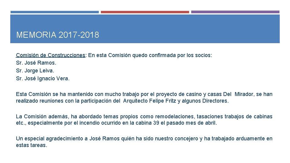 MEMORIA 2017 -2018 Comisión de Construcciones: En esta Comisión quedo confirmada por los socios: