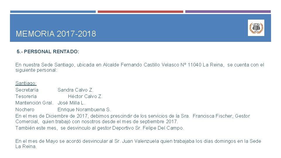 MEMORIA 2017 -2018 5. - PERSONAL RENTADO: En nuestra Sede Santiago, ubicada en Alcalde