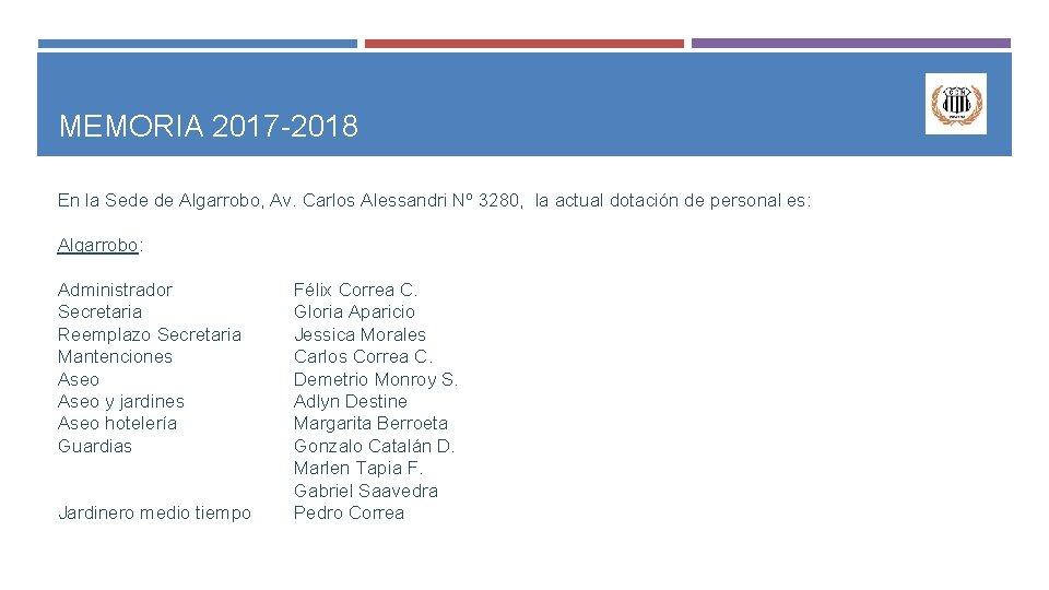 MEMORIA 2017 -2018 En la Sede de Algarrobo, Av. Carlos Alessandri Nº 3280, la