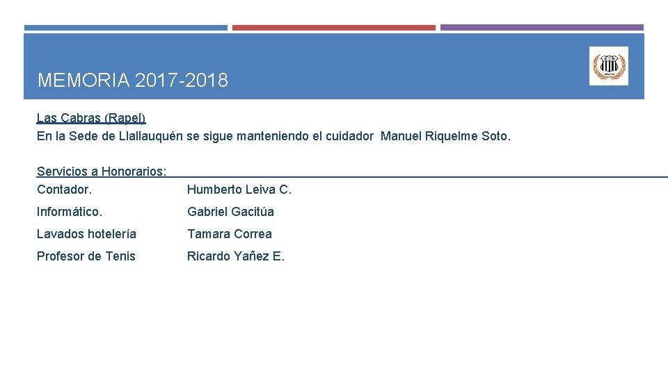MEMORIA 2017 -2018 Las Cabras (Rapel) En la Sede de Llallauquén se sigue manteniendo