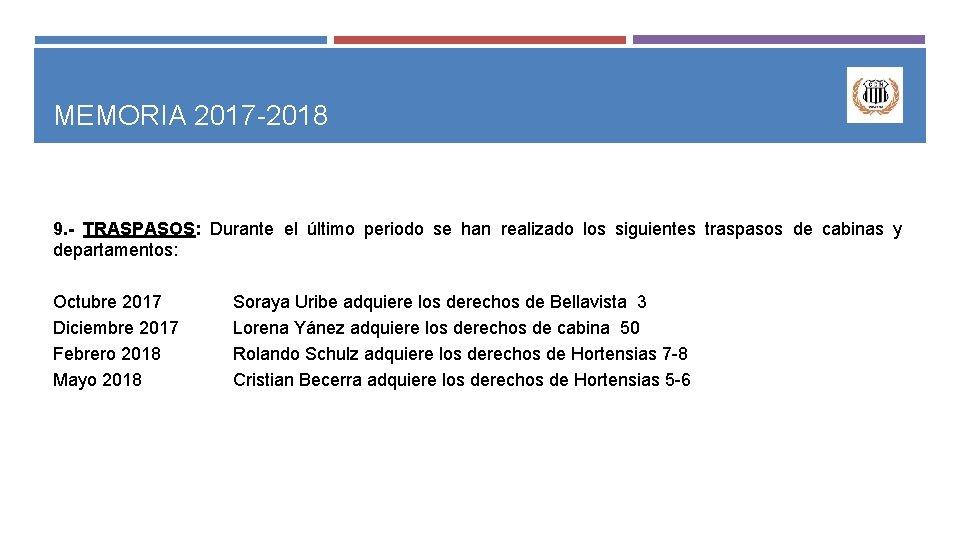 MEMORIA 2017 -2018 9. - TRASPASOS: Durante el último periodo se han realizado los