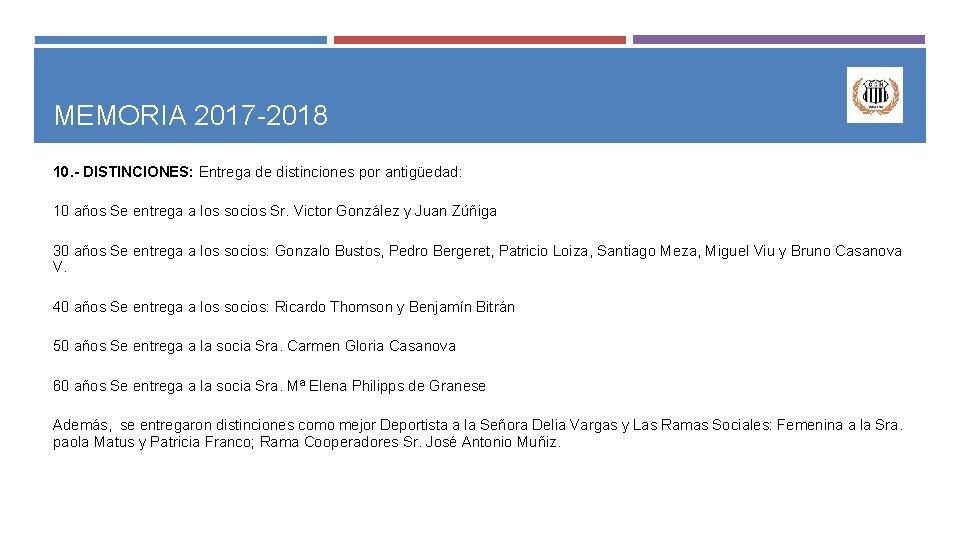 MEMORIA 2017 -2018 10. - DISTINCIONES: Entrega de distinciones por antigüedad: 10 años Se