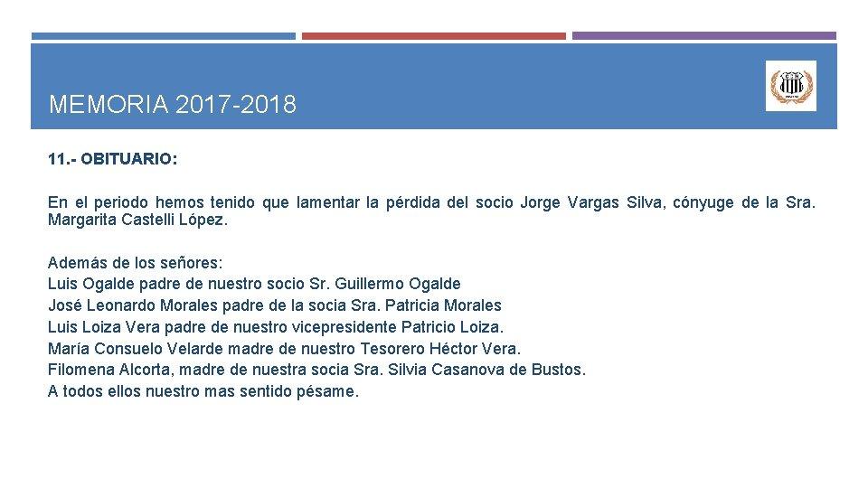 MEMORIA 2017 -2018 11. - OBITUARIO: En el periodo hemos tenido que lamentar la