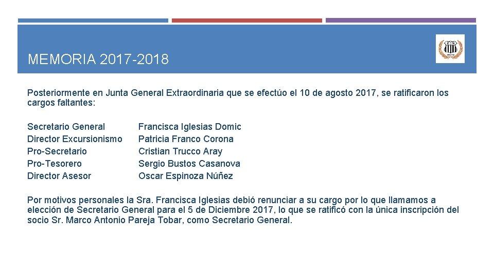 MEMORIA 2017 -2018 Posteriormente en Junta General Extraordinaria que se efectúo el 10 de