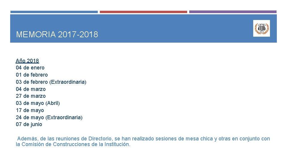 MEMORIA 2017 -2018 Año 2018 04 de enero 01 de febrero 03 de febrero