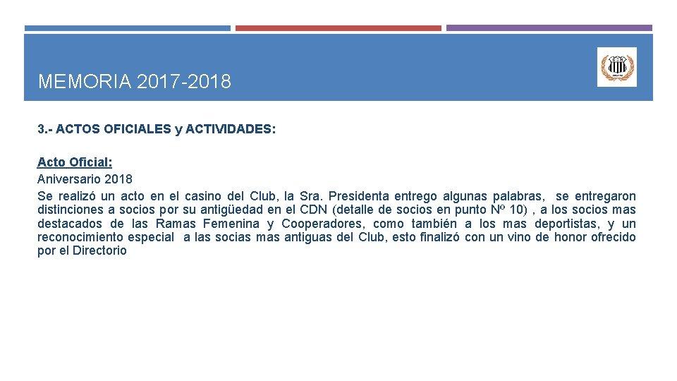 MEMORIA 2017 -2018 3. - ACTOS OFICIALES y ACTIVIDADES: Acto Oficial: Aniversario 2018 Se