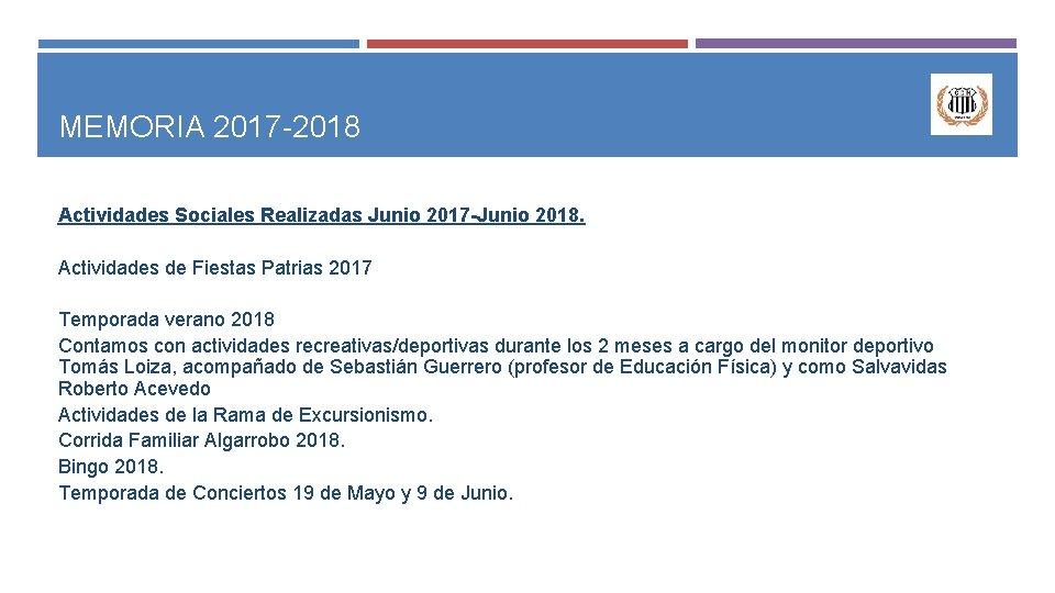MEMORIA 2017 -2018 Actividades Sociales Realizadas Junio 2017 -Junio 2018. Actividades de Fiestas Patrias