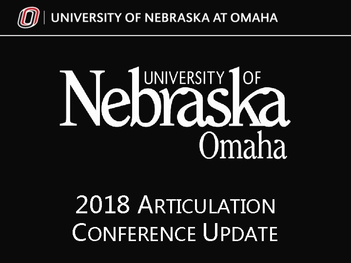 2018 ARTICULATION CONFERENCE UPDATE