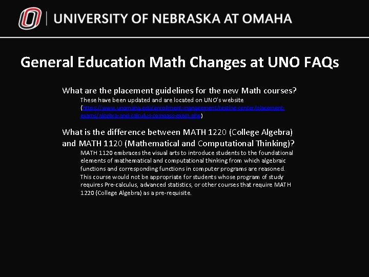 General Education Math Changes at UNO FAQs What are the placement guidelines for the