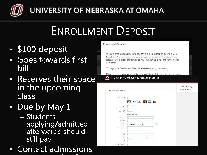 ENROLLMENT DEPOSIT • $100 deposit • Goes towards first bill • Reserves their space