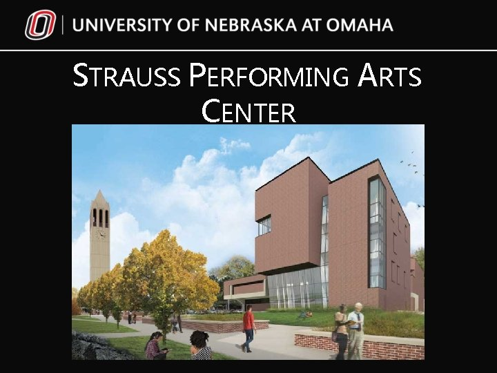 STRAUSS PERFORMING ARTS CENTER