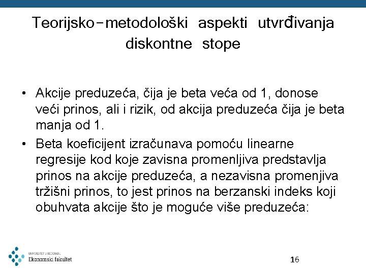 Teorijsko-metodološki aspekti utvrđivanja diskontne stope • Akcije preduzeća, čija je beta veća od 1,