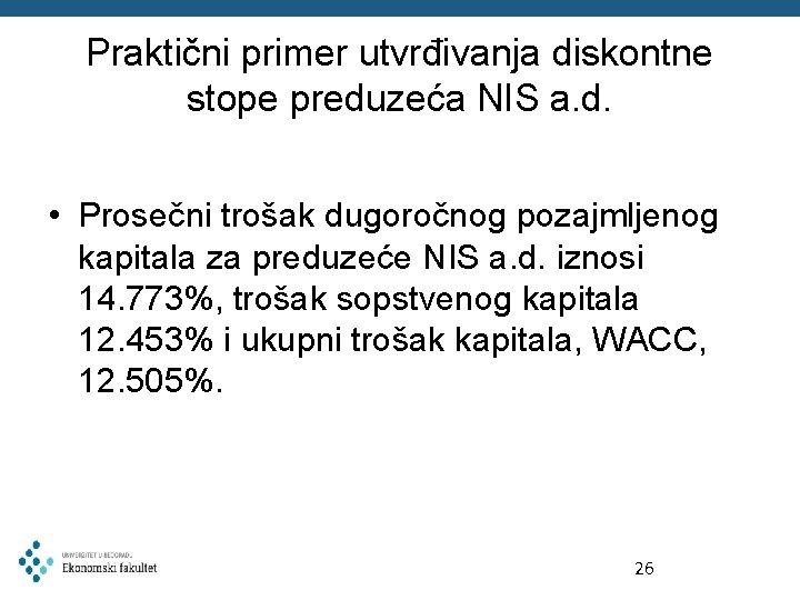 Praktični primer utvrđivanja diskontne stope preduzeća NIS a. d. • Prosečni trošak dugoročnog pozajmljenog