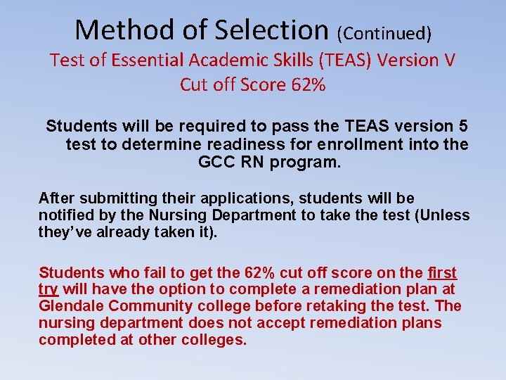 Method of Selection (Continued) Test of Essential Academic Skills (TEAS) Version V Cut off