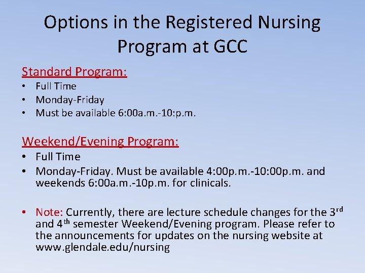 Options in the Registered Nursing Program at GCC Standard Program: • Full Time •