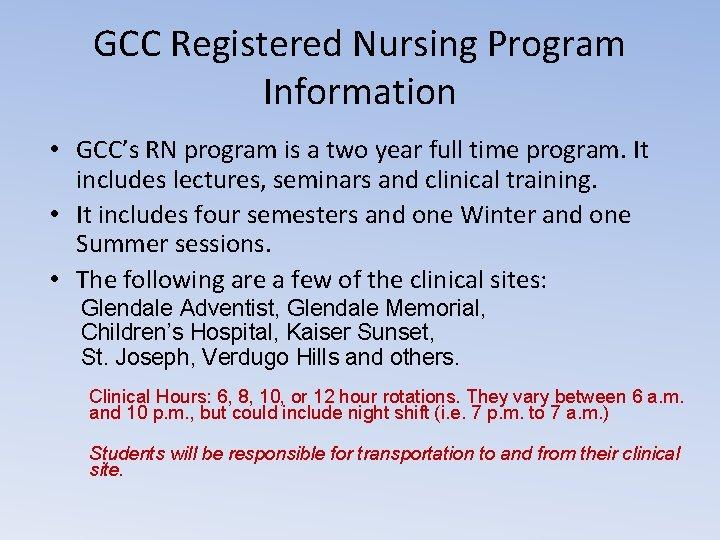 GCC Registered Nursing Program Information • GCC's RN program is a two year full