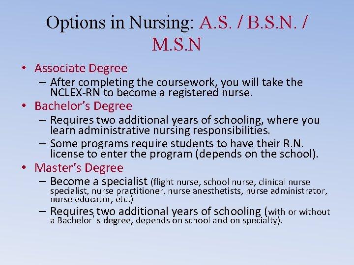 Options in Nursing: A. S. / B. S. N. / M. S. N •
