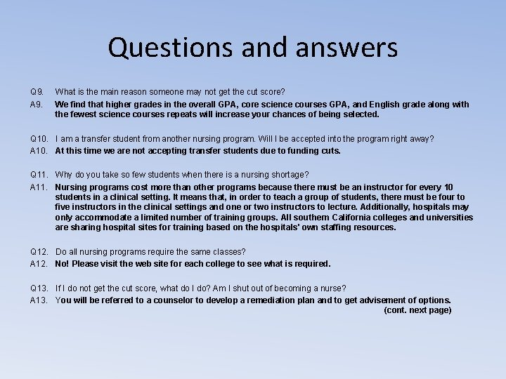 Questions and answers Q 9. A 9. What is the main reason someone may