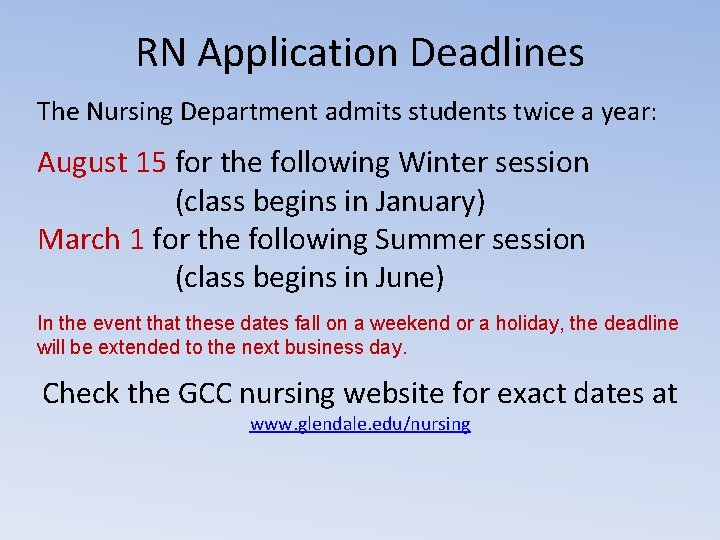RN Application Deadlines The Nursing Department admits students twice a year: August 15 for