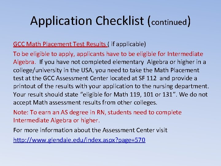 Application Checklist (continued) GCC Math Placement Test Results ( if applicable) To be eligible