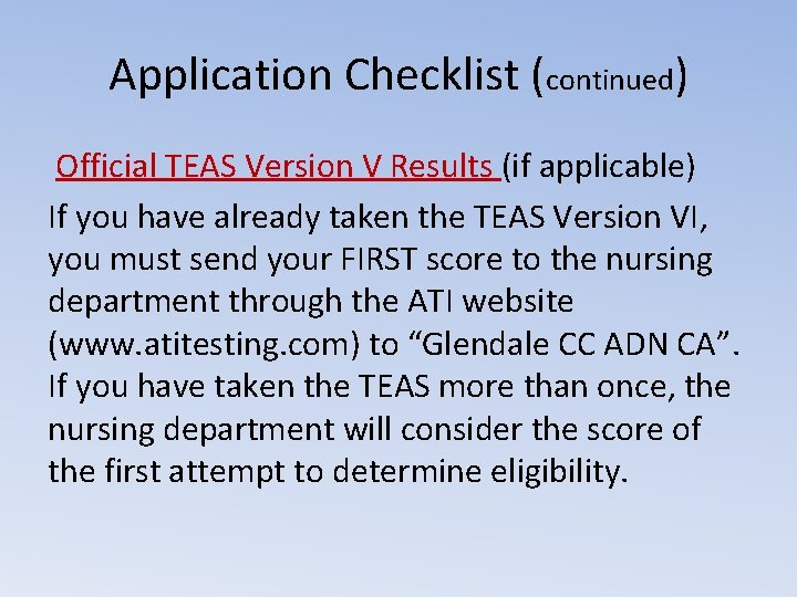 Application Checklist (continued) Official TEAS Version V Results (if applicable) If you have already