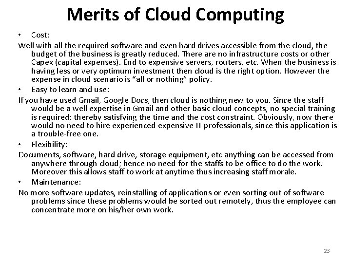 Merits of Cloud Computing • Cost: Well with all the required software and even