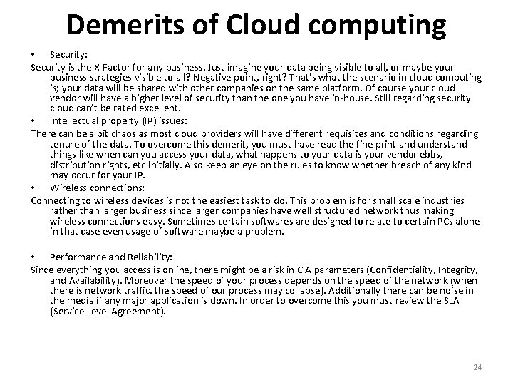 Demerits of Cloud computing • Security: Security is the X-Factor for any business. Just