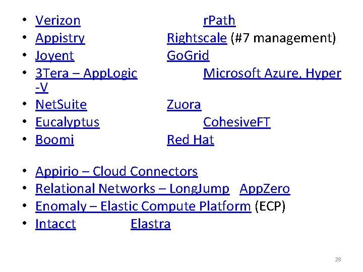 Verizon Appistry Joyent 3 Tera – App. Logic -V • Net. Suite • Eucalyptus