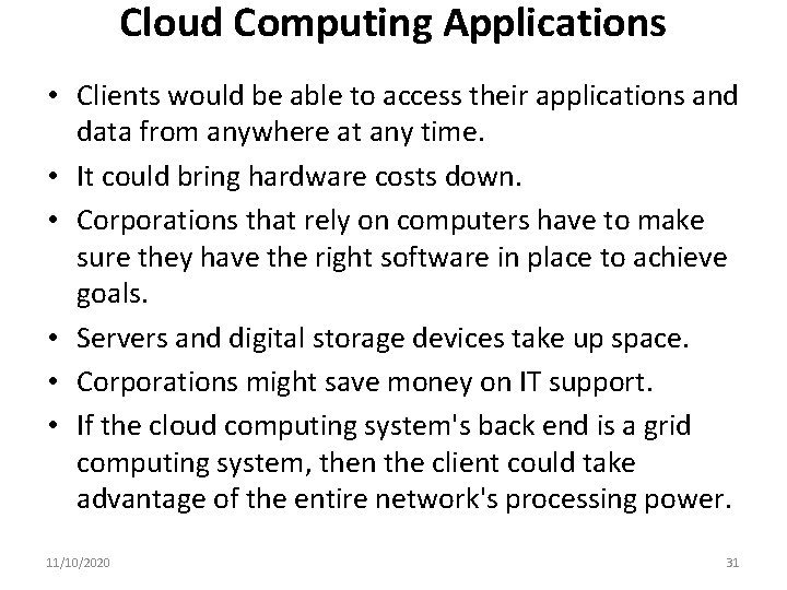 Cloud Computing Applications • Clients would be able to access their applications and data