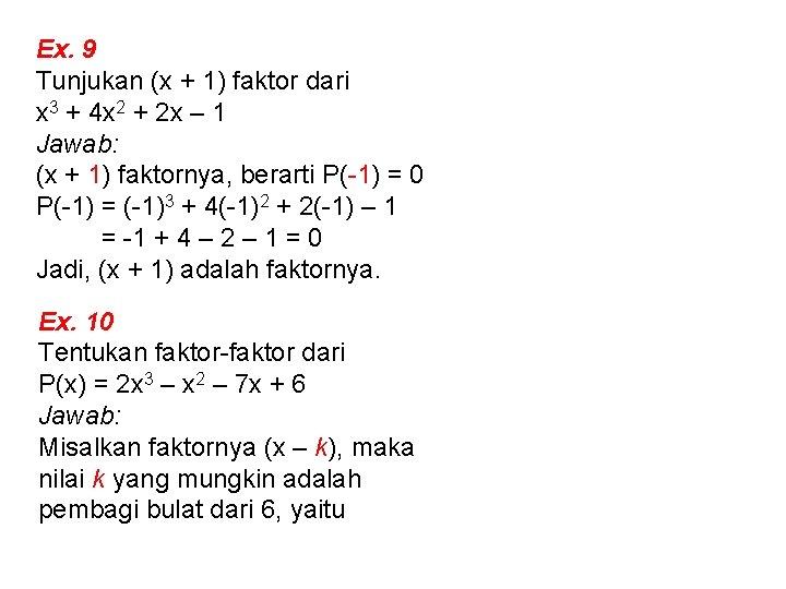 Ex. 9 Tunjukan (x + 1) faktor dari x 3 + 4 x 2