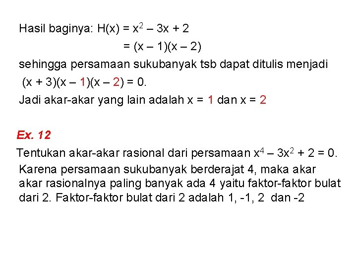 Hasil baginya: H(x) = x 2 – 3 x + 2 = (x –