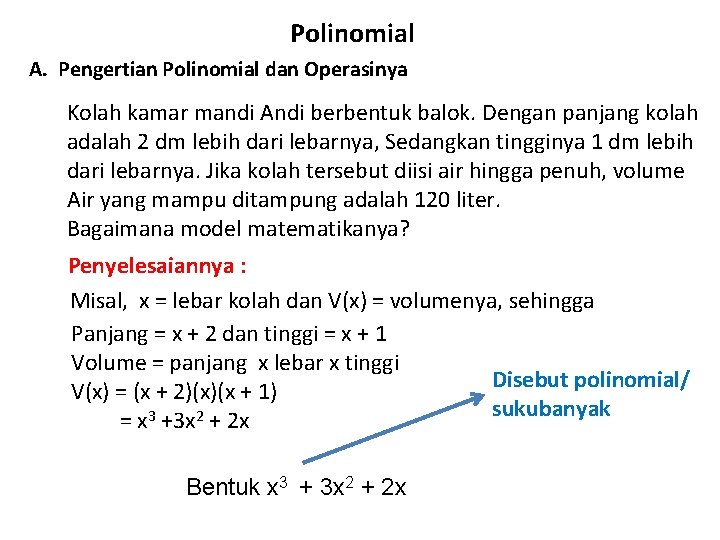 Polinomial A. Pengertian Polinomial dan Operasinya Kolah kamar mandi Andi berbentuk balok. Dengan panjang
