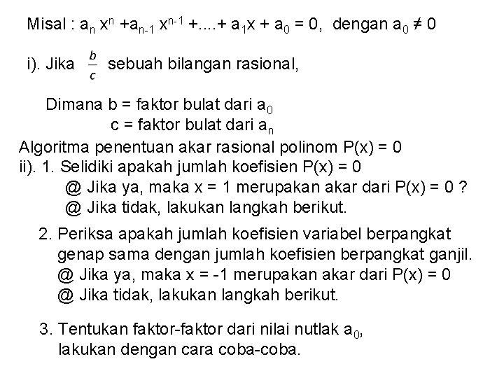 Misal : an xn +an-1 xn-1 +. . + a 1 x + a