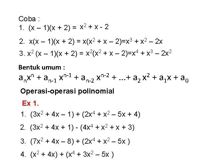 Coba : 1. (x – 1)(x + 2) = x 2 + x -
