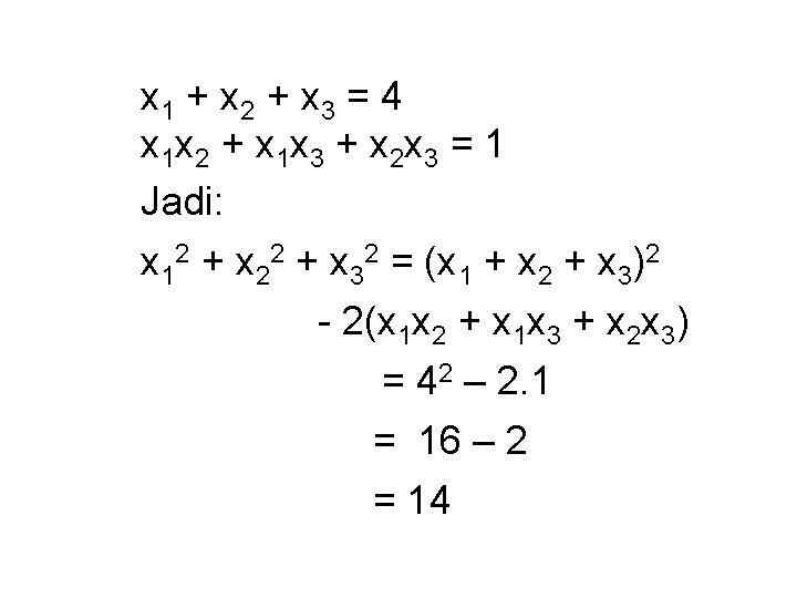 x 1 + x 2 + x 3 = 4 x 1 x 2