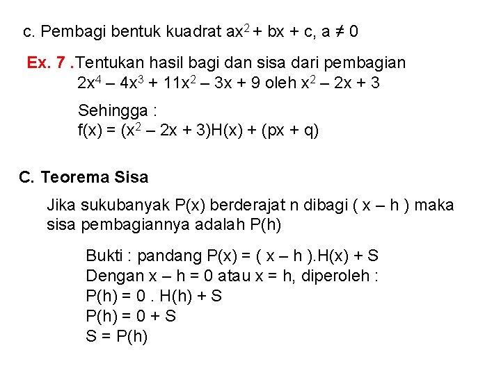 c. Pembagi bentuk kuadrat ax 2 + bx + c, a ≠ 0 Ex.