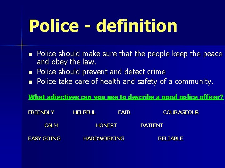Police - definition n Police should make sure that the people keep the peace