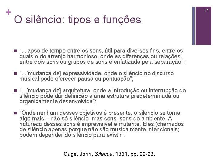 """+ 11 O silêncio: tipos e funções n """". . . lapso de tempo"""