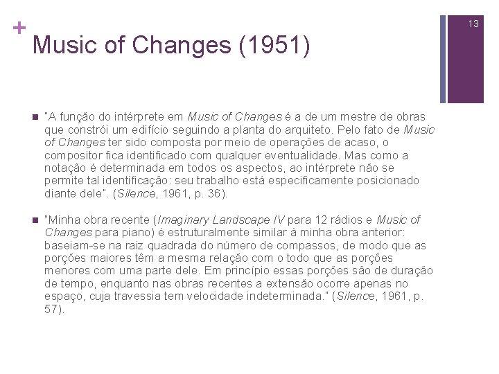 """+ 13 Music of Changes (1951) n """"A função do intérprete em Music of"""