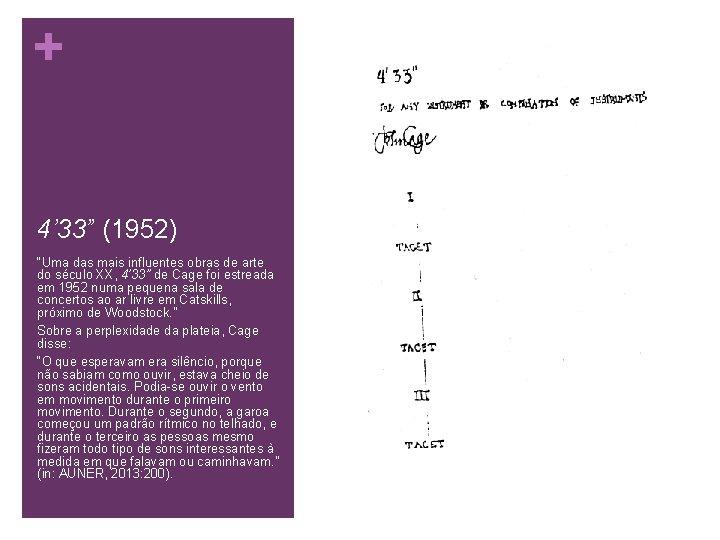 """+ 4' 33"""" (1952) """"Uma das mais influentes obras de arte do século XX,"""