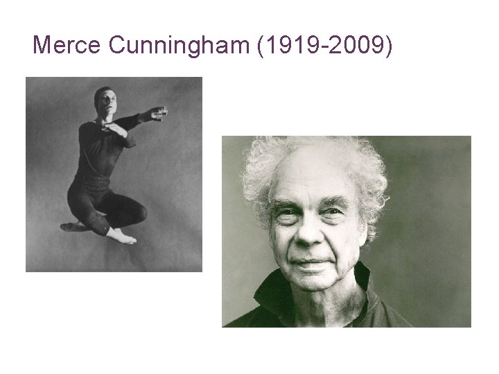 23 Merce Cunningham (1919 -2009)