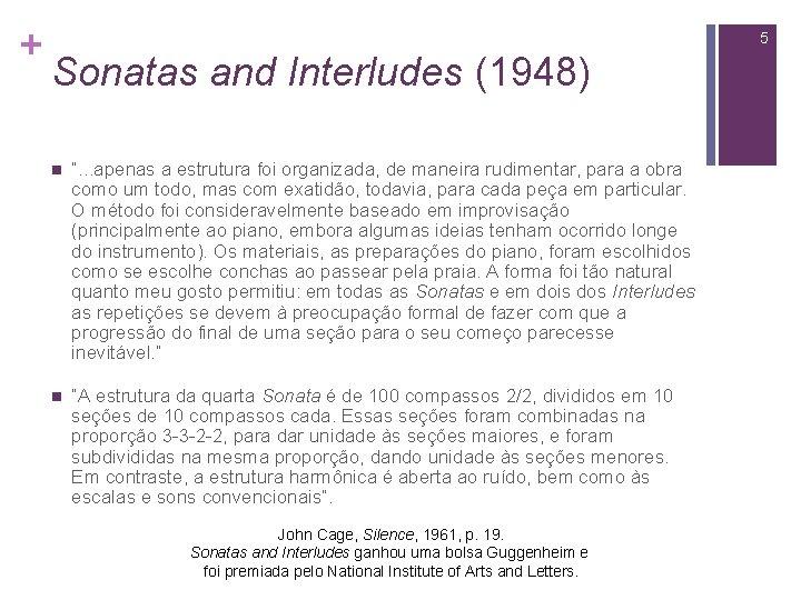 """+ 5 Sonatas and Interludes (1948) n """". . . apenas a estrutura foi"""